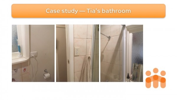 Figure 5: Tia's home modification - Site assessment photos bathroom pre-modification